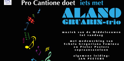Pro Cantione doet iets met Alano Gruarin-Trio